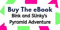 BUY BINK AND SLINKY'S PYRAMID ADVENTURE EBOOK EDITION